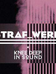 ADE: STRAF_WERK x Knee Deep in Music