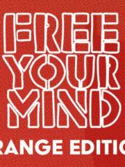 Free Your Mind Orange Edition