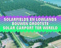 Lowlands gaat voor groen met 90.000 zonnepanelen