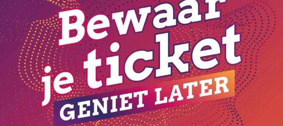 Culturele sector komt met: Bewaar je ticket, geniet later!